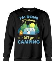 I'm Done Nursing Let's Go Camping  Crewneck Sweatshirt tile