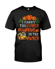 I carry the cutest pumpkins in the patch Classic T-Shirt front