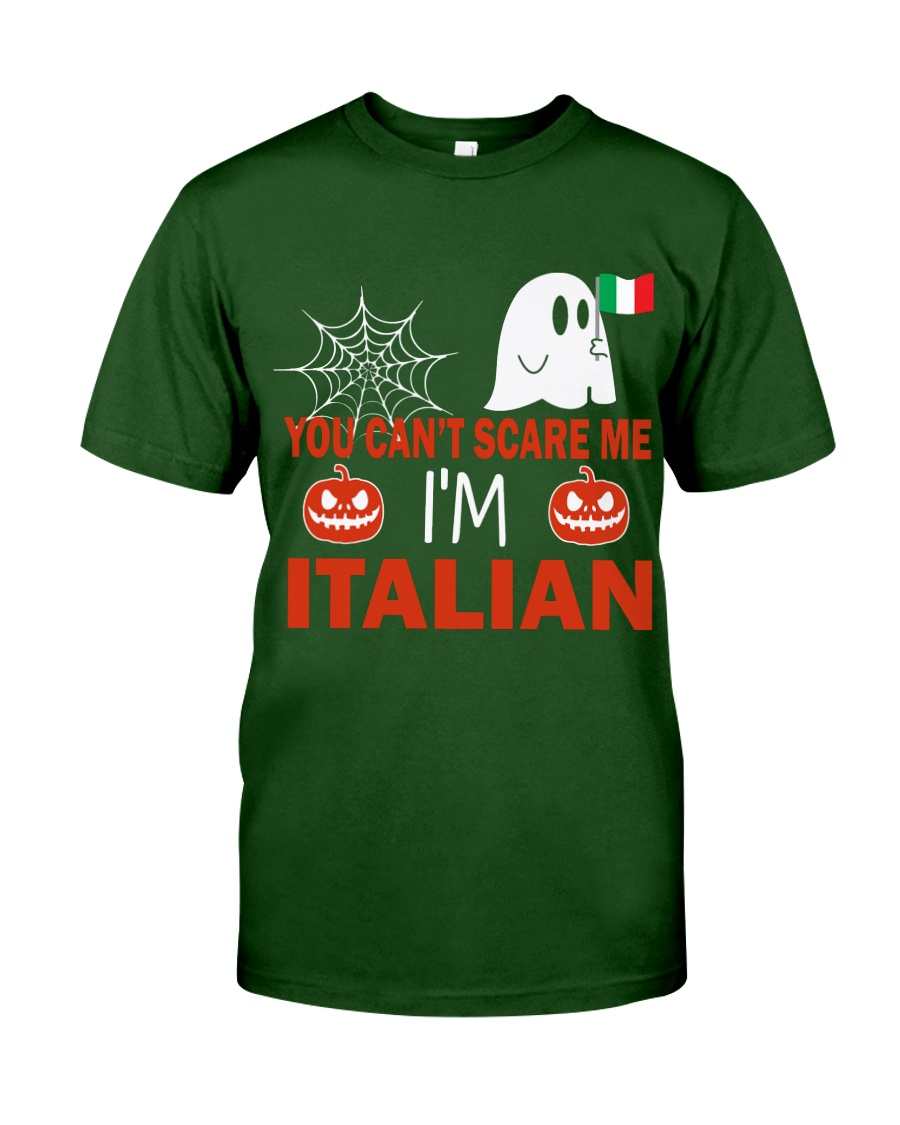 You can't scare me i'm Italian Classic T-Shirt