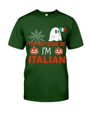 You can't scare me i'm Italian Classic T-Shirt front