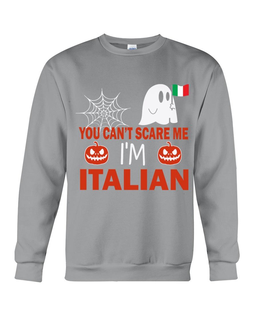 You can't scare me i'm Italian Crewneck Sweatshirt