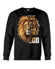 I'm no longer a slave to fear I am a child of God Crewneck Sweatshirt tile