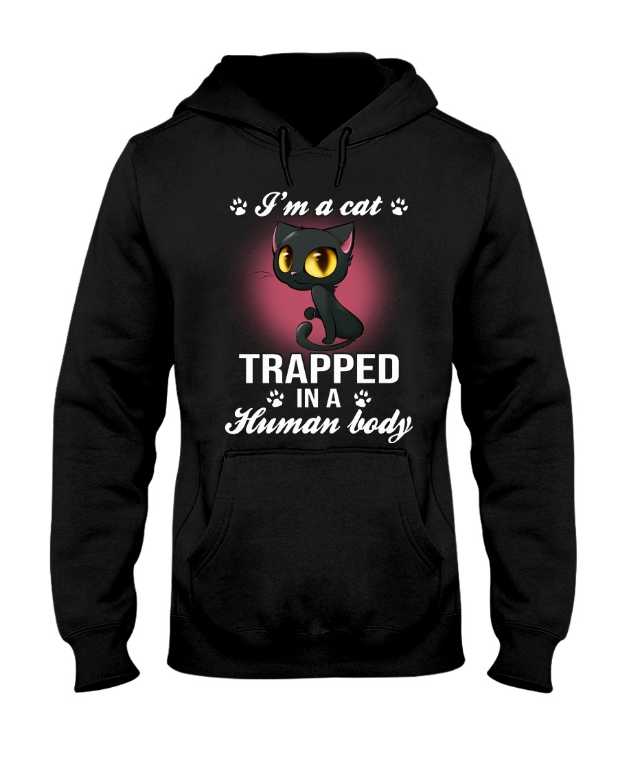 Iam A Cat Trapped In A Human Body Hooded Sweatshirt