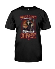 Forget candy just give me coffee Classic T-Shirt front