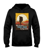 You Are Never Too Old To Play Outside Hooded Sweatshirt tile