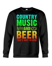 Country music and beer that's why i'm here Crewneck Sweatshirt tile