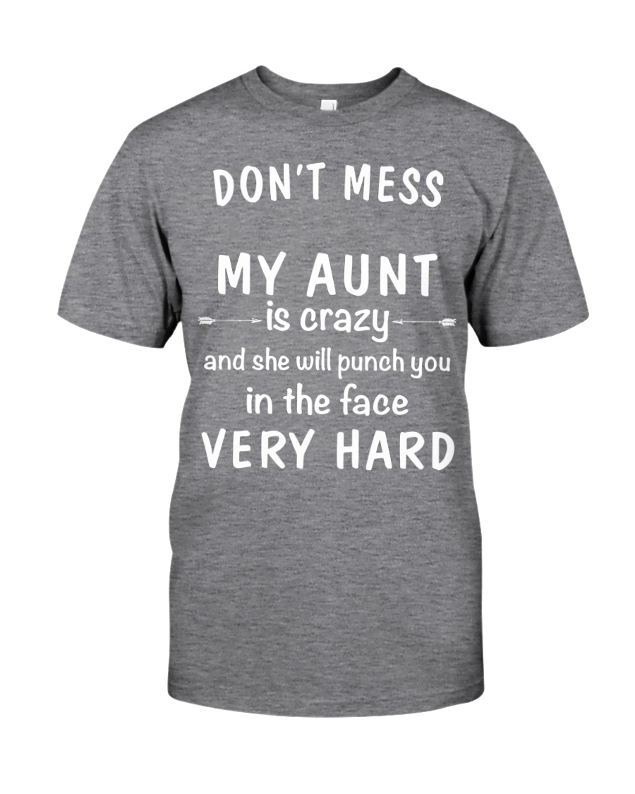 Don't mess my aunt Classic T-Shirt