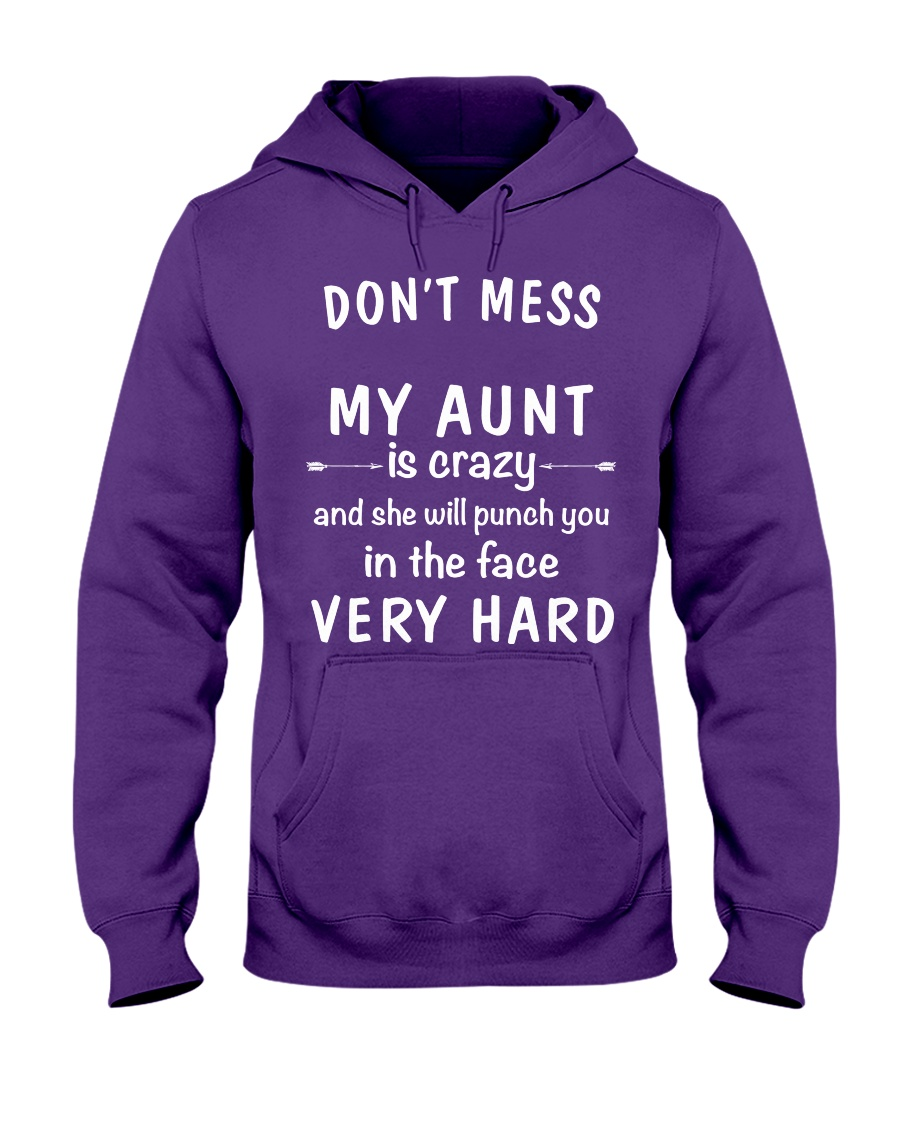 Don't mess my aunt Hooded Sweatshirt