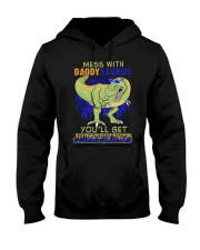 Mess With Daddysaurus You'll Get Jurasskicked  Hooded Sweatshirt tile