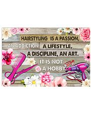 Hairstyling Is A Passion An Addiction A Lifestyle 17x11 Poster front
