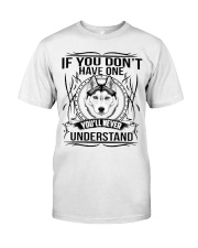 if You Don't Have Husky Classic T-Shirt thumbnail
