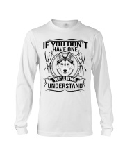 if You Don't Have Husky Long Sleeve Tee thumbnail