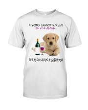 A Woman Also need A Labrador Classic T-Shirt front