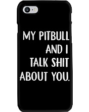 MY Pitbull And i Talk Shit About You Phone Case thumbnail