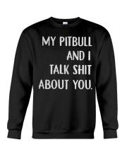 MY Pitbull And i Talk Shit About You Crewneck Sweatshirt thumbnail