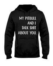 MY Pitbull And i Talk Shit About You Hooded Sweatshirt thumbnail