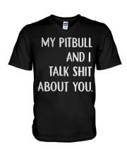MY Pitbull And i Talk Shit About You V-Neck T-Shirt thumbnail