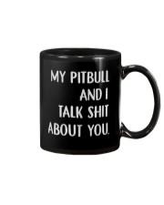 MY Pitbull And i Talk Shit About You Mug thumbnail