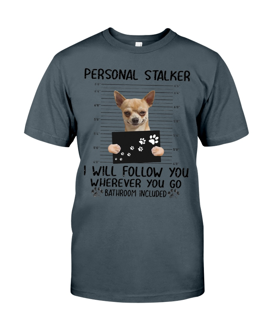 Chihuahua Stalker  Classic T-Shirt