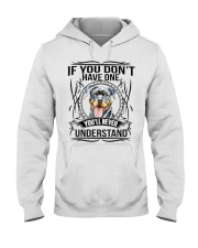 If You Dont Have Rottweiler Hooded Sweatshirt front