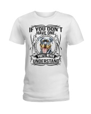 If You Dont Have Rottweiler Ladies T-Shirt thumbnail