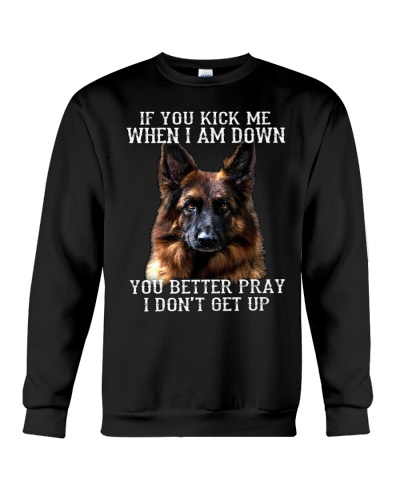 Gsd IF YOU KICK ME WHEN I AM DOWN