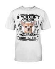 If You Dont Have Chihuahua Classic T-Shirt thumbnail