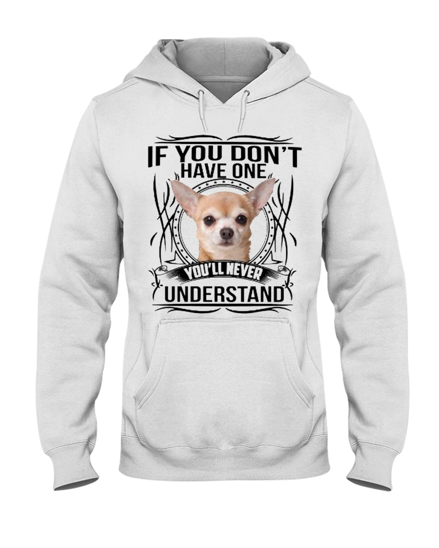 If You Dont Have Chihuahua Hooded Sweatshirt