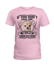 If You Dont Have Chihuahua Ladies T-Shirt thumbnail