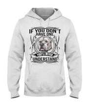 if You Don't Have Pitbull Hooded Sweatshirt front