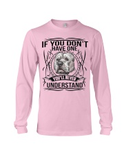if You Don't Have Pitbull Long Sleeve Tee thumbnail