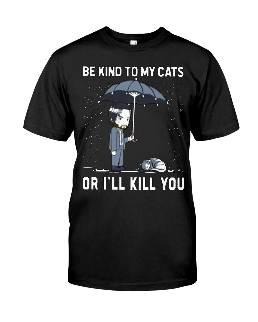 Be Kind To My Cats Classic T-Shirt