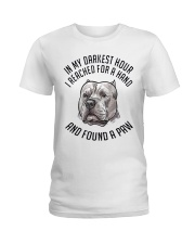 In My Darkest i Found My Pitbull Ladies T-Shirt thumbnail