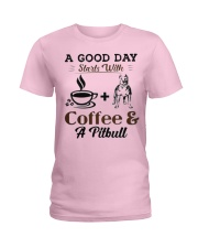 A Good Day Starts With Pitbull and Coffee Ladies T-Shirt thumbnail