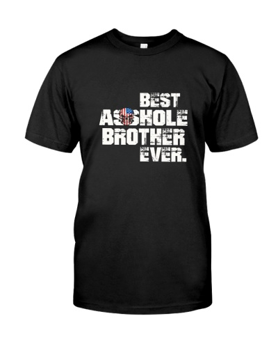 Best Asshole Brother Ever Gift T-shirt