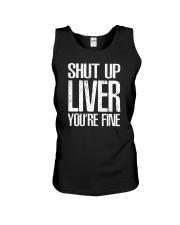 Shut Up Liver Youre Fine T-Shirt Unisex Tank thumbnail