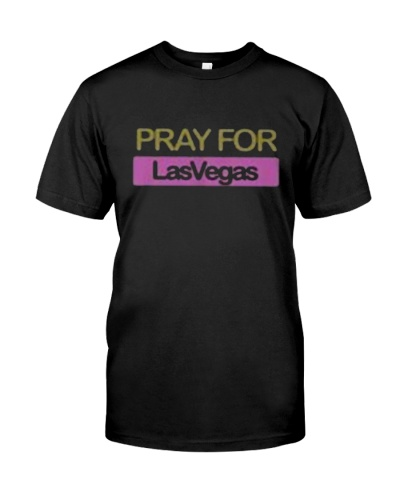 PRAY FOR LASVEGAS T-Shirt