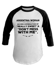 DON'T MESS WITH ARGENTINA WOMEN   Baseball Tee thumbnail