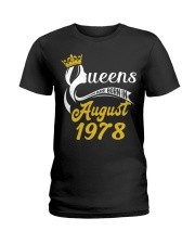 QUEENS ARE BORN IN AUGUST 1978 Ladies T-Shirt front
