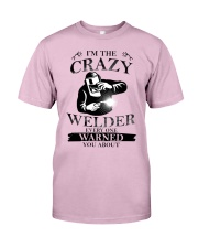 CRAZY WELDER EDITION Classic T-Shirt front