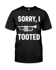 SORRY I TOOTED  Classic T-Shirt front