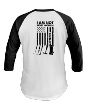 I AM NOT MOST WOMEN Baseball Tee thumbnail