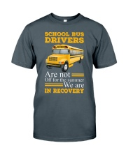 SCHOOL BUS DRIVERS ARE NOT OFF Classic T-Shirt front