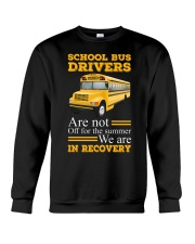 SCHOOL BUS DRIVERS ARE NOT OFF Crewneck Sweatshirt thumbnail