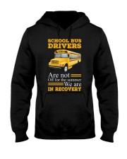 SCHOOL BUS DRIVERS ARE NOT OFF Hooded Sweatshirt thumbnail