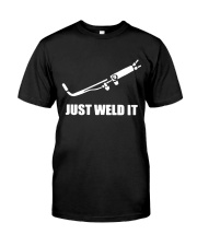 JUST WELD IT Classic T-Shirt front