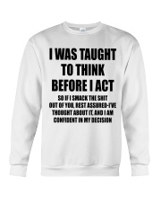 THINK BEFORE I ACT Crewneck Sweatshirt thumbnail