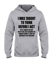 THINK BEFORE I ACT Hooded Sweatshirt thumbnail