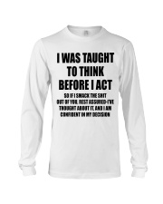 THINK BEFORE I ACT Long Sleeve Tee thumbnail