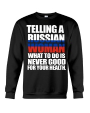 TELLING A RUSSIAN WOMAN  Crewneck Sweatshirt tile